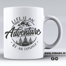 Life is an adventure be en explorer