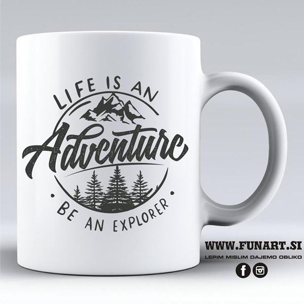 Life is an adventure be en explorer